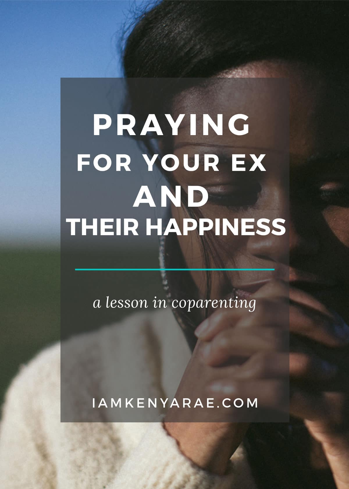 praying for your ex and their happiness
