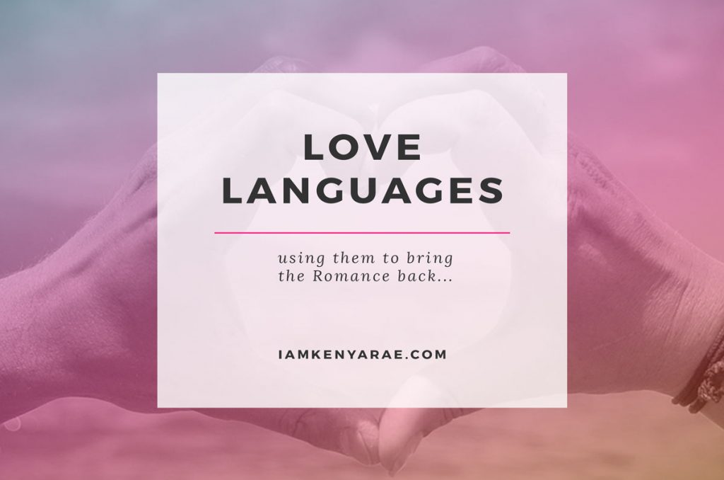 Love Languages | Using them to bring the Romance back