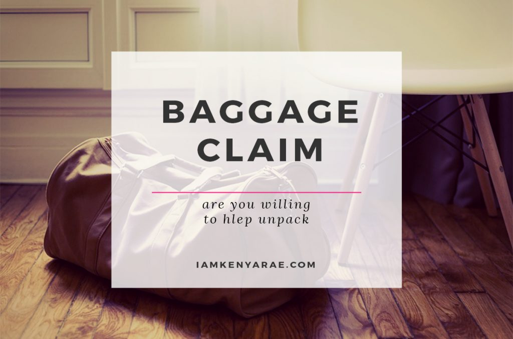 Baggage Claim | Are you willing to help unpack?