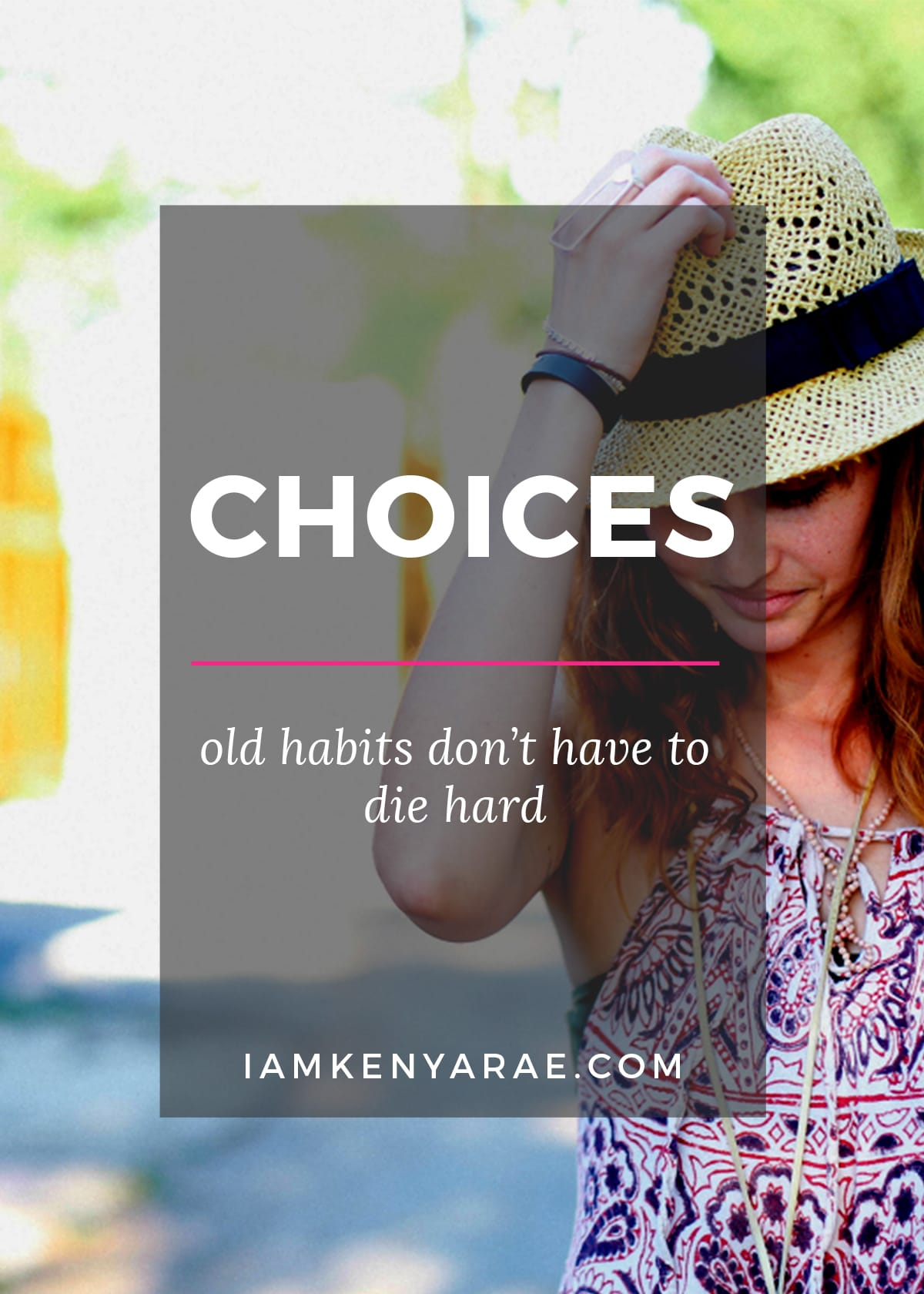 choices-old-habits-dont-have-to-die-hard