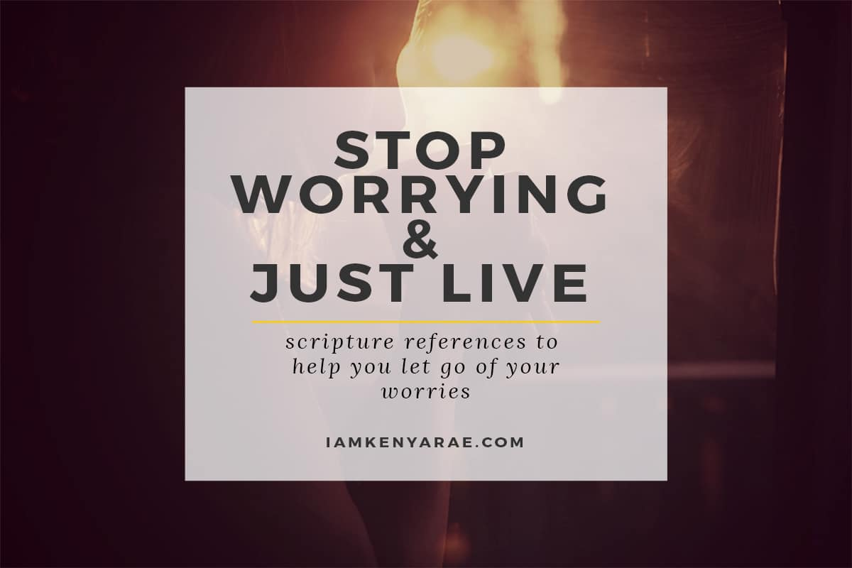 stop-worrying-and-just-live