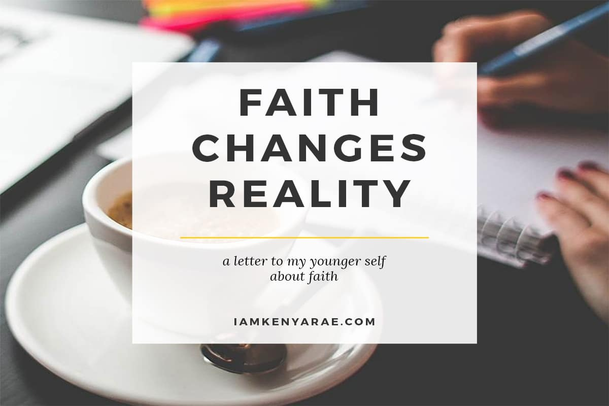 faith changes reality