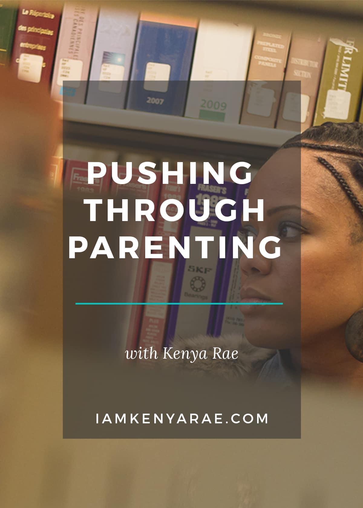pushing through parenting