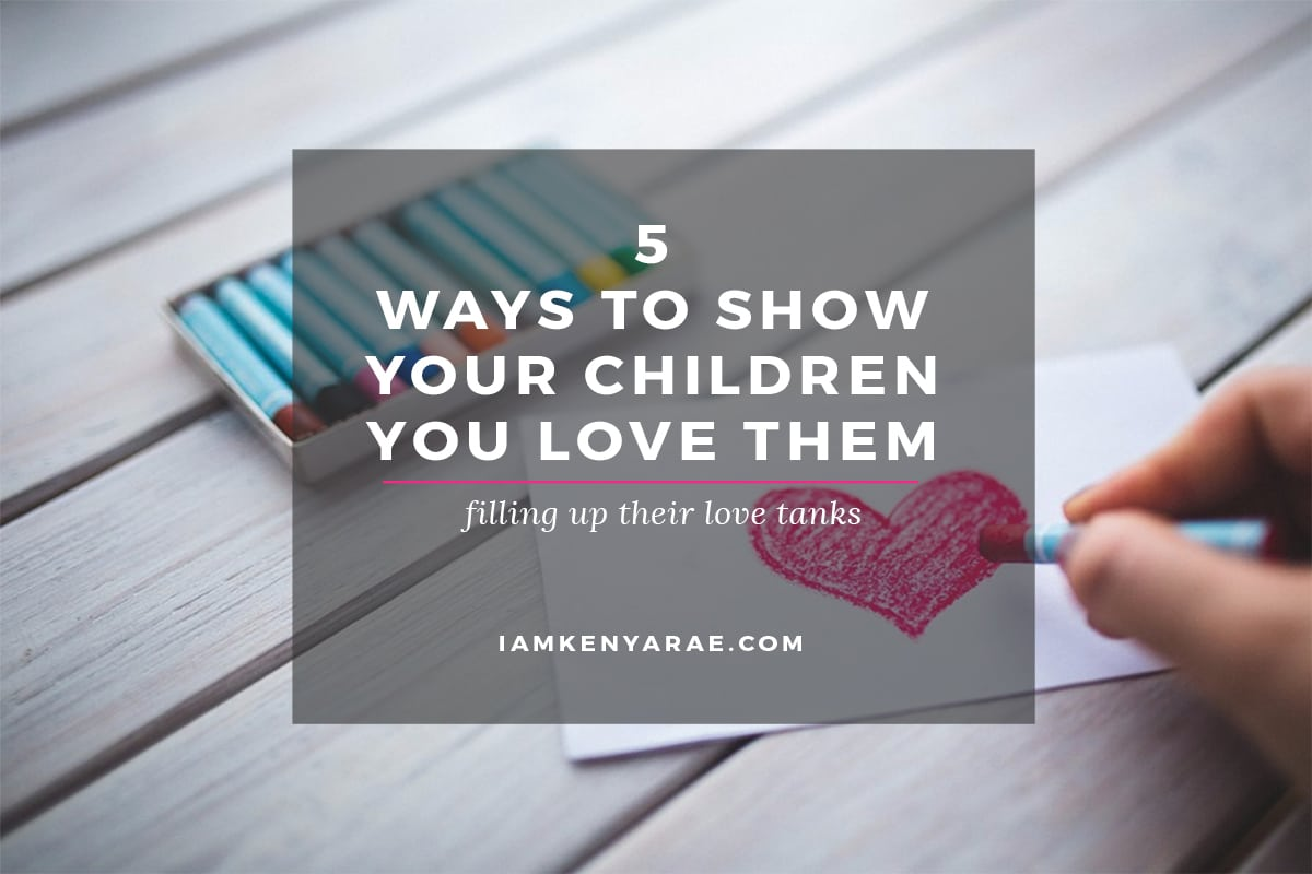 show your children you love them