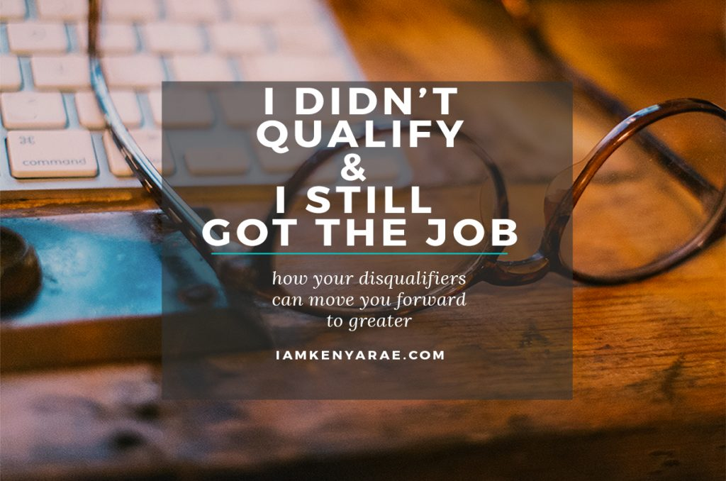 I Didn't Qualify and I Still Got the Job!