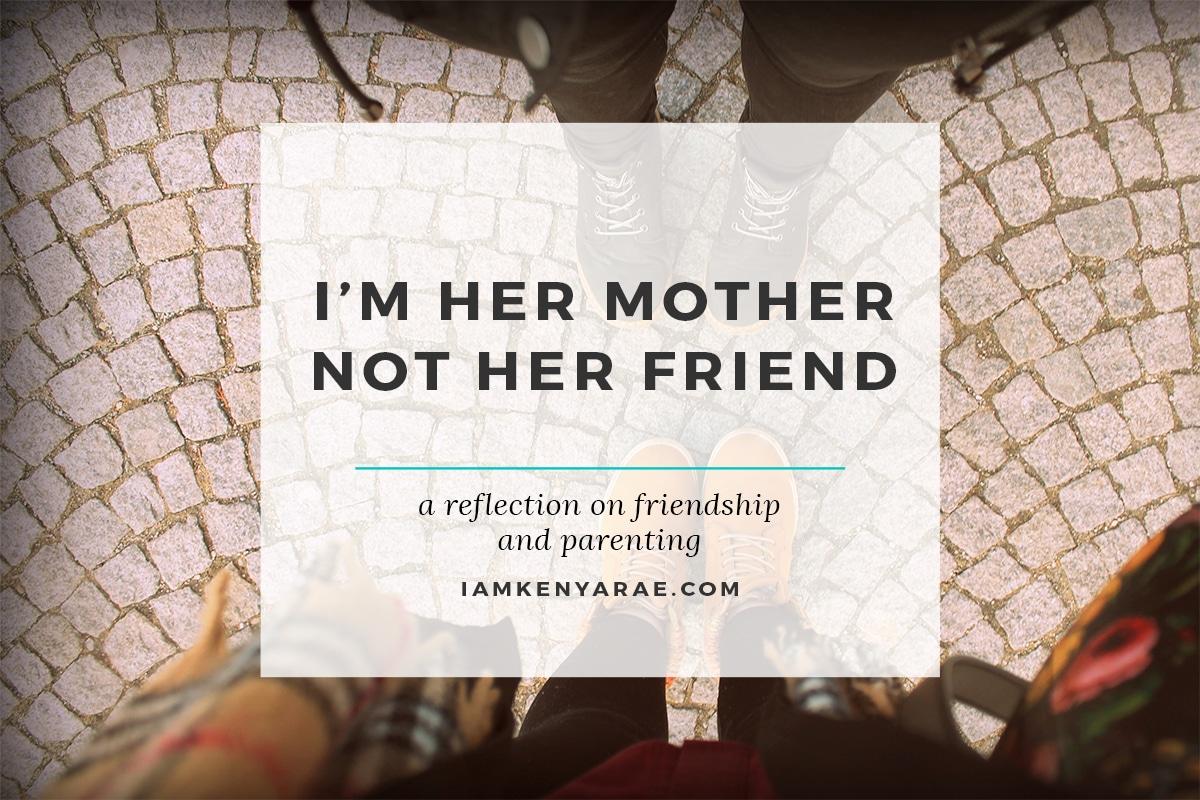 mother not a friend