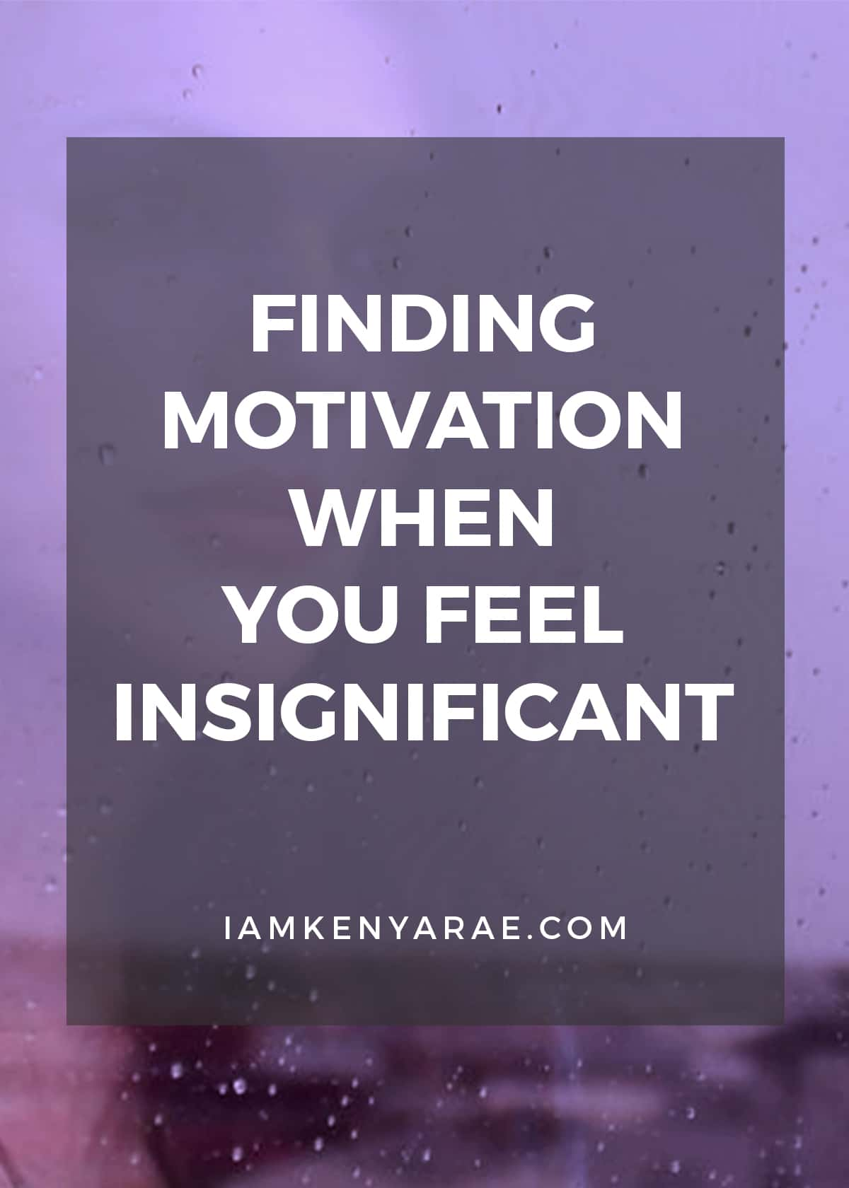 finding motivation feeling insignificant
