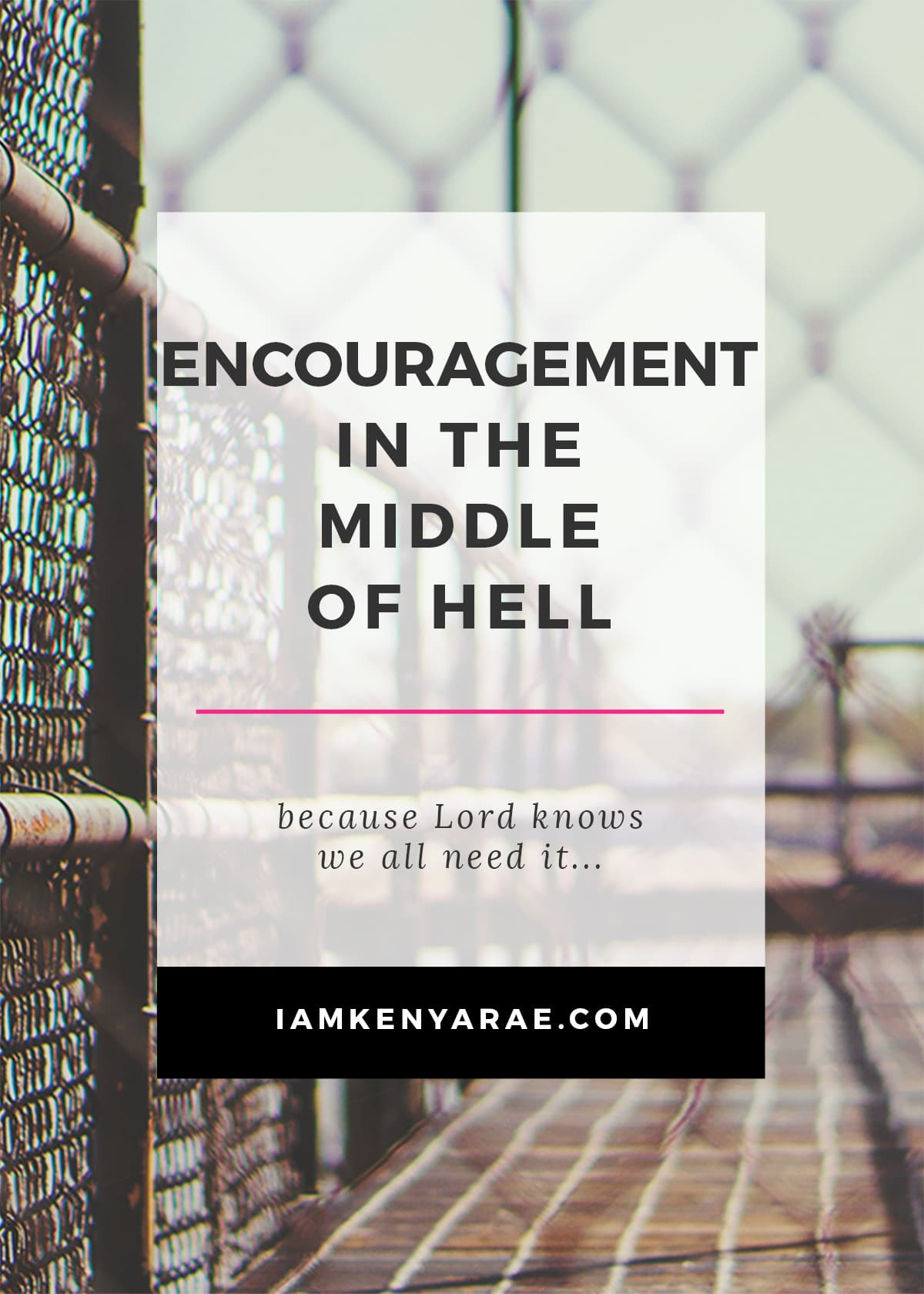 encouragement in the middle of hell