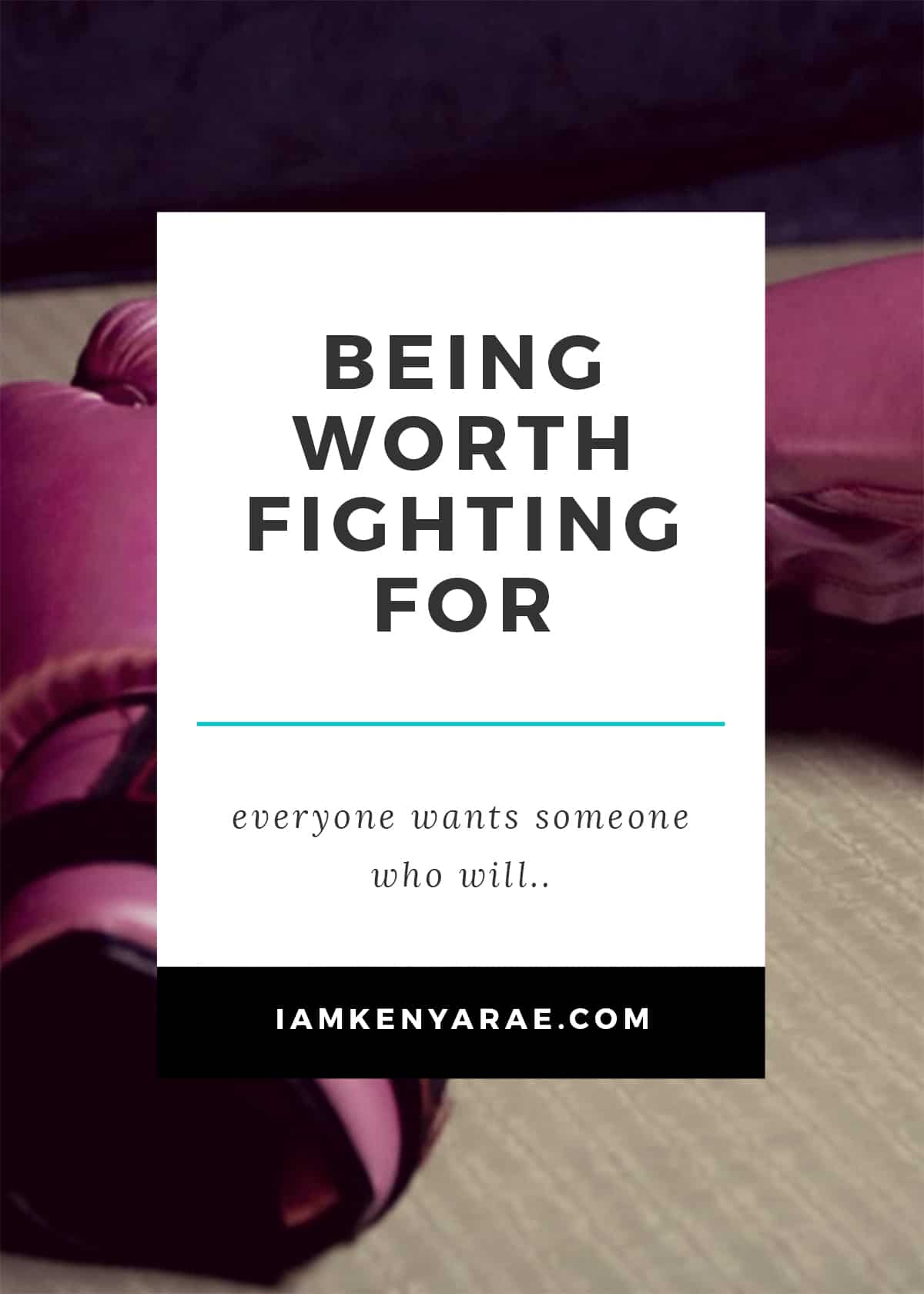 being worth fighting for