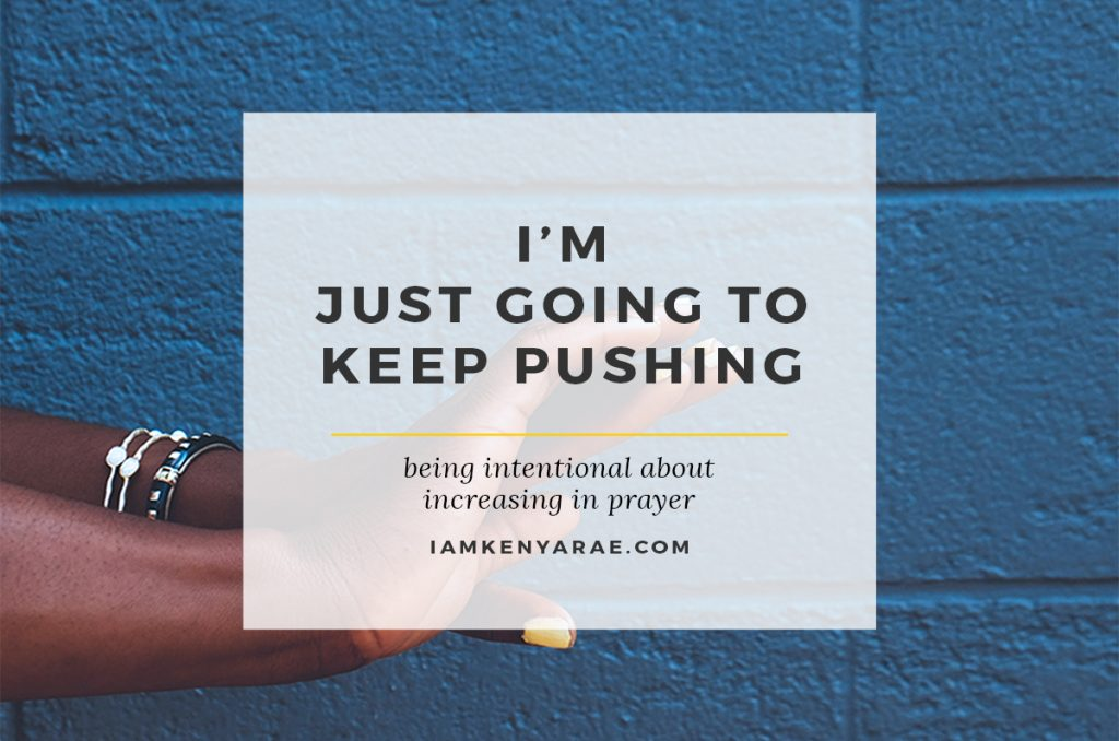 I'm Just Gonna Keep Pushing