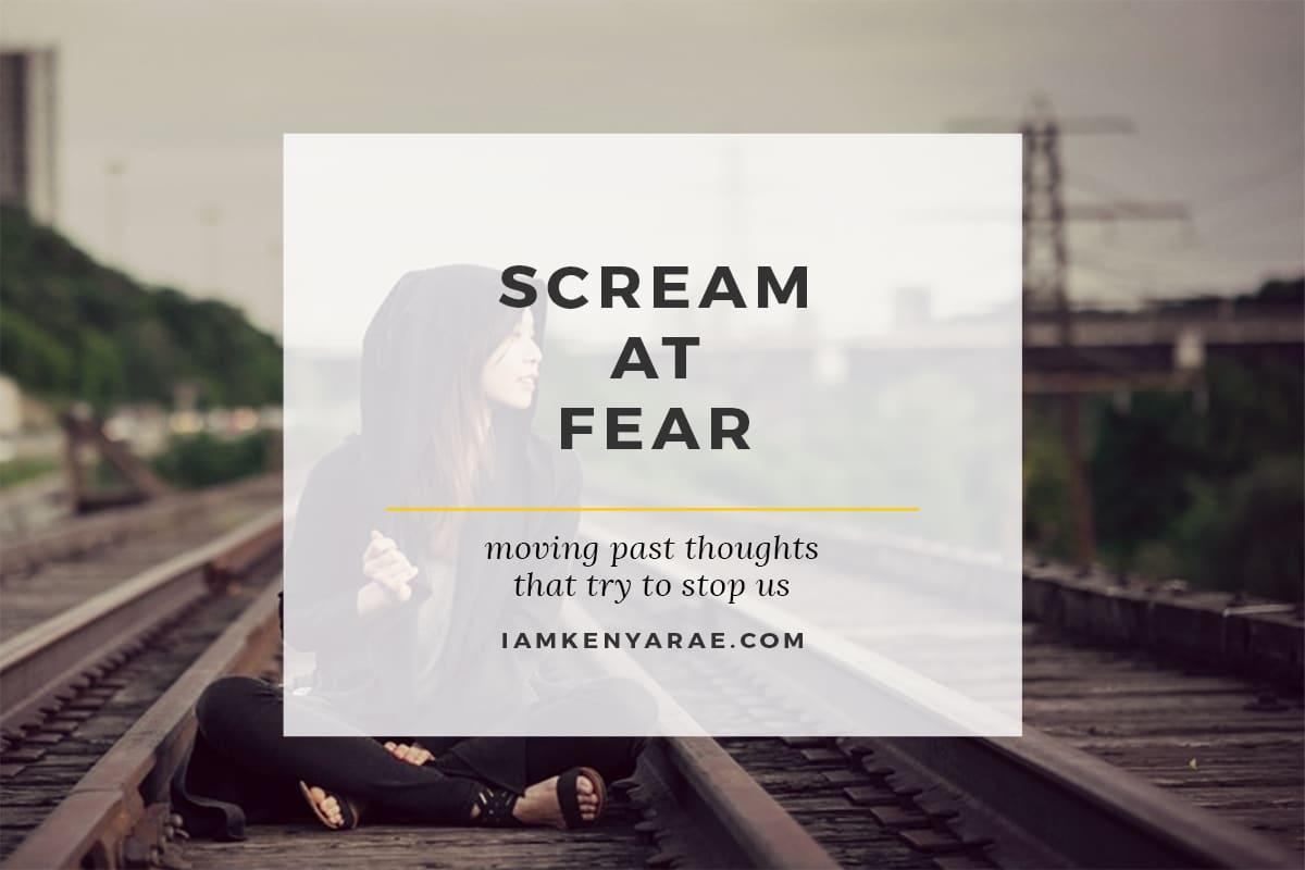 scream at fear
