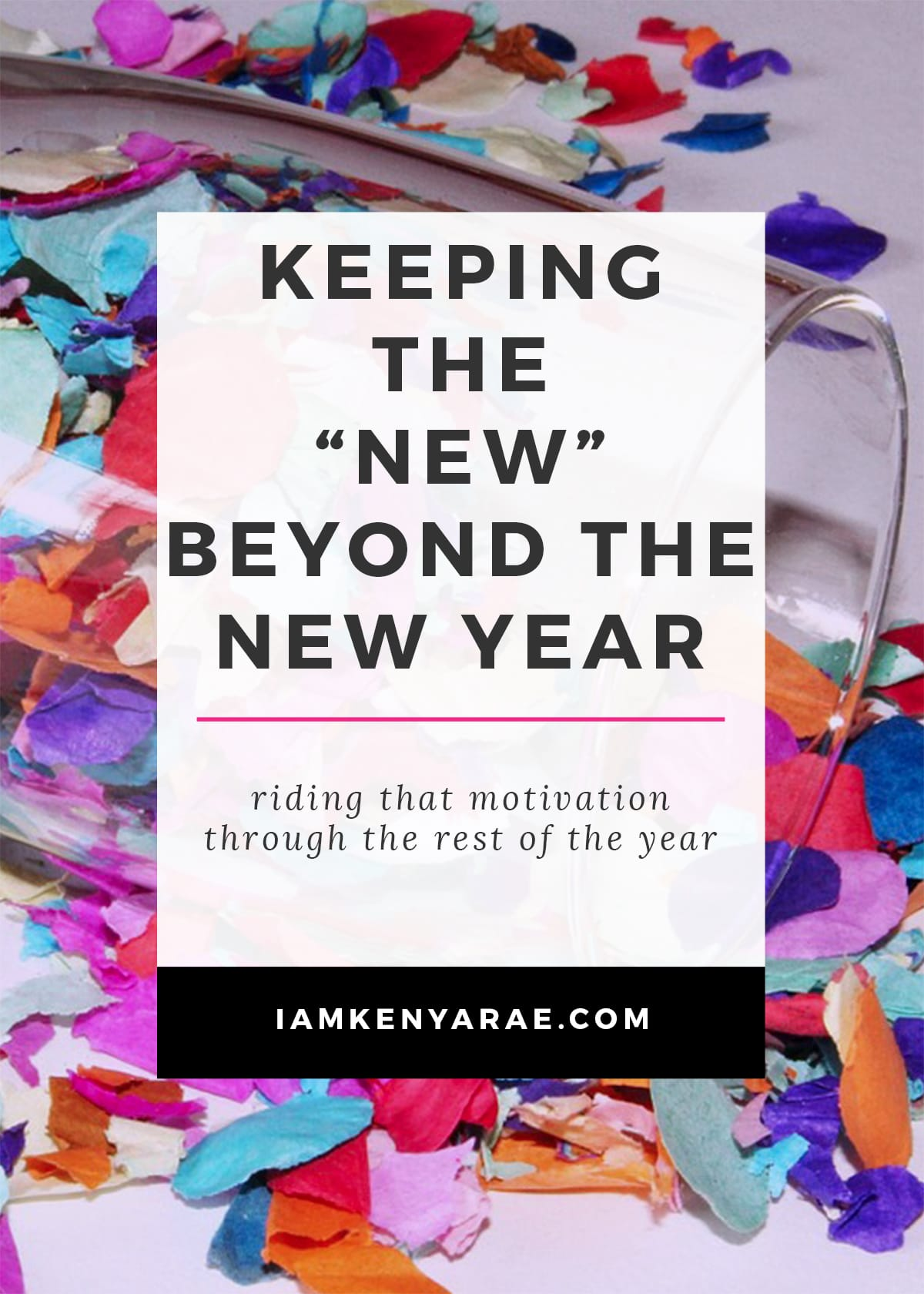 """KEEP THE """"NEW"""" IN THE NEW YEAR"""