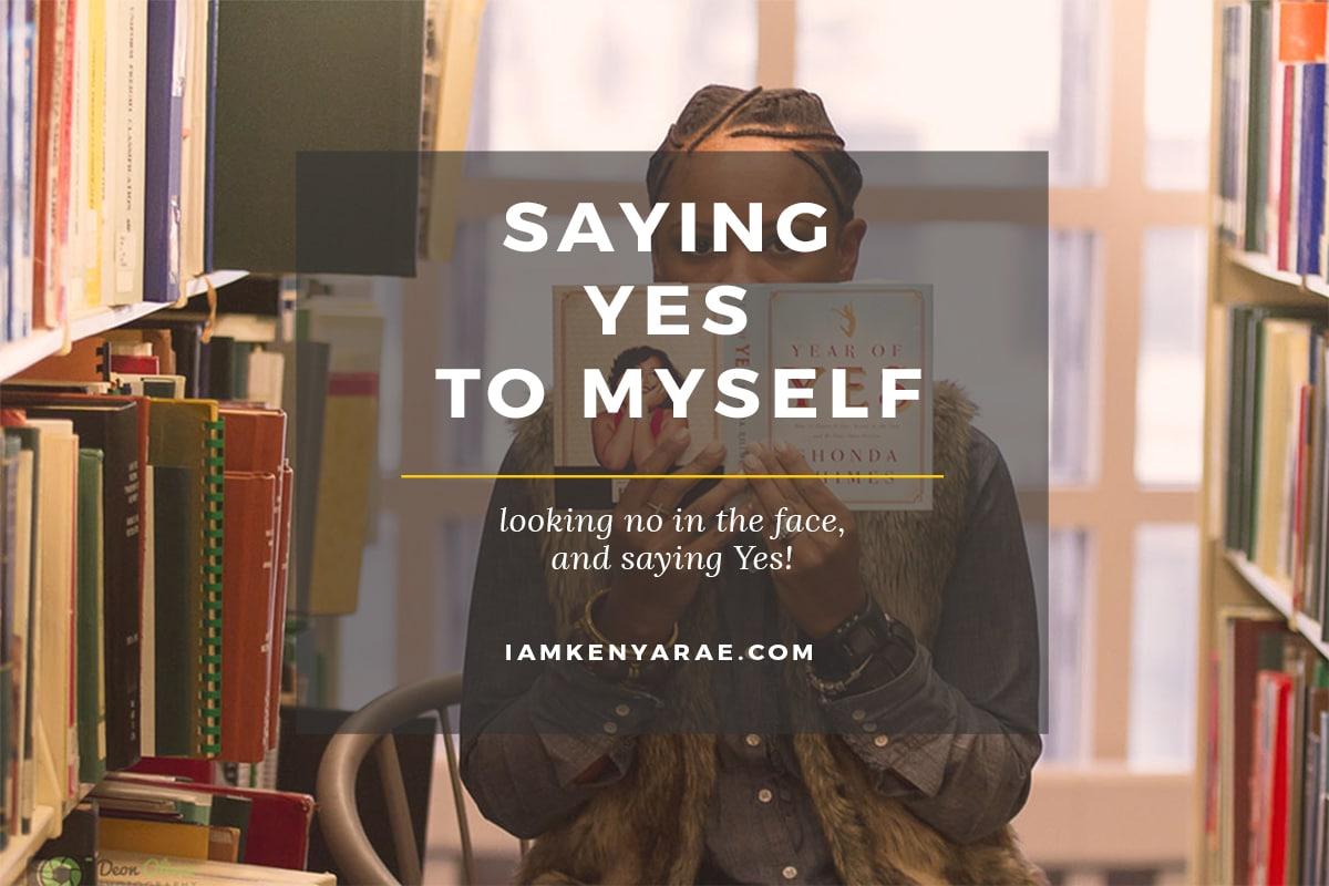 saying yes to myself