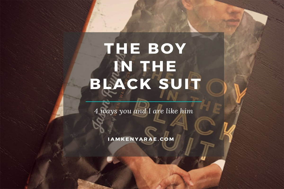 4 WAYS THAT YOU {AND I} ARE LIKE THE BOY IN THE BLACK SUIT