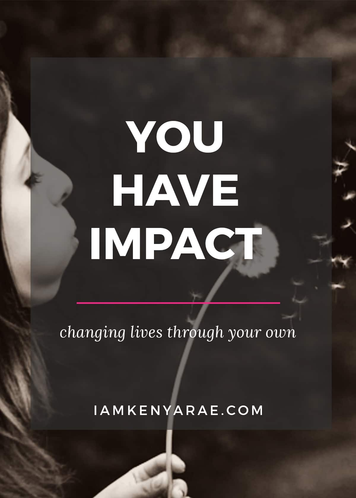 you have impact