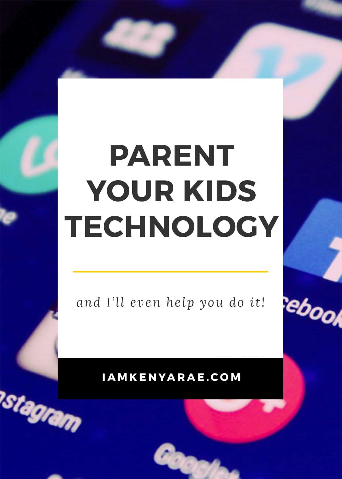 parent your kids technology