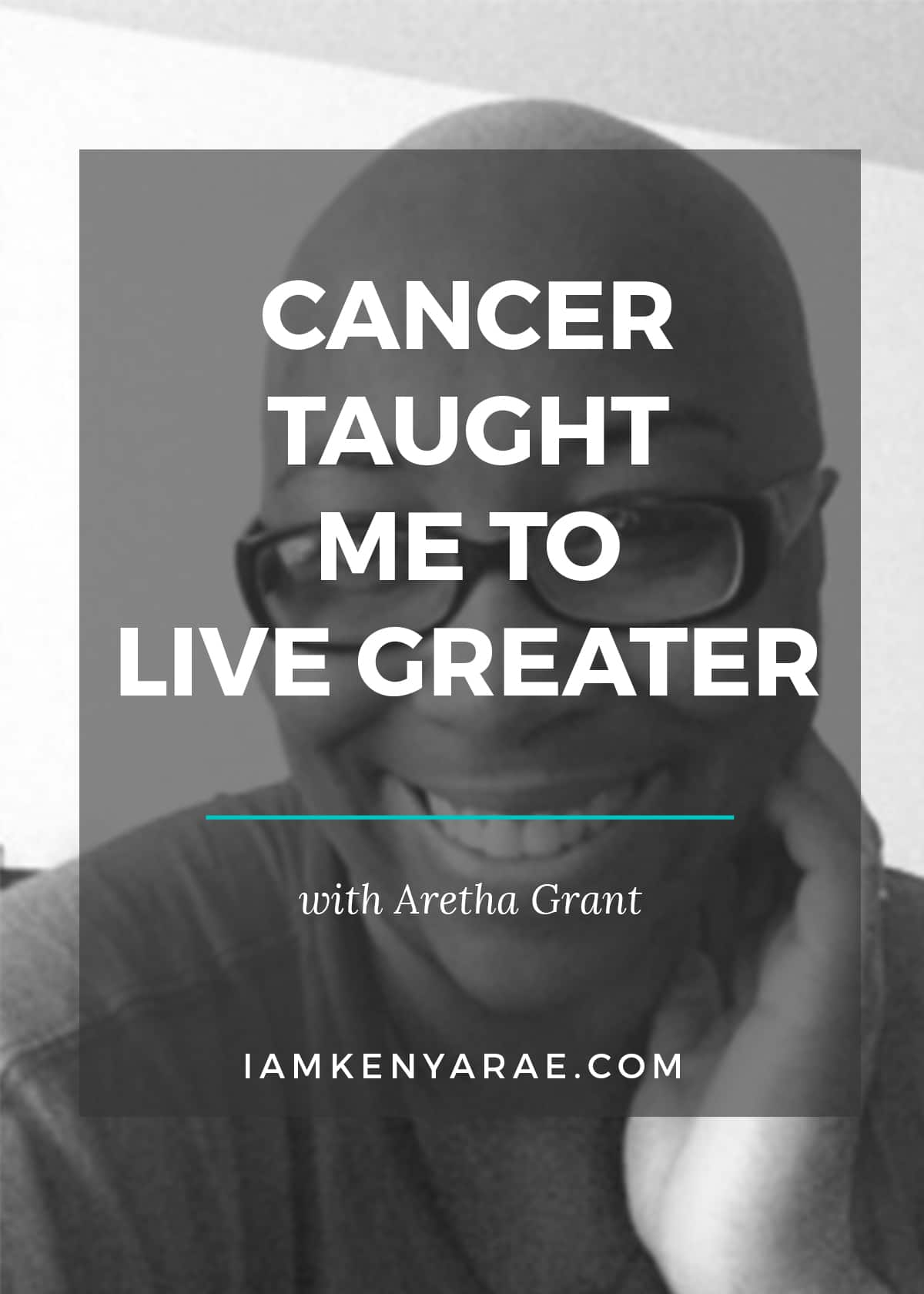 cancer taught me to live greater