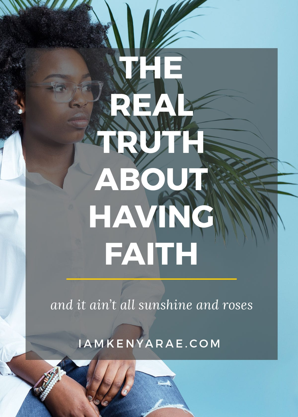 the real truth about having faith