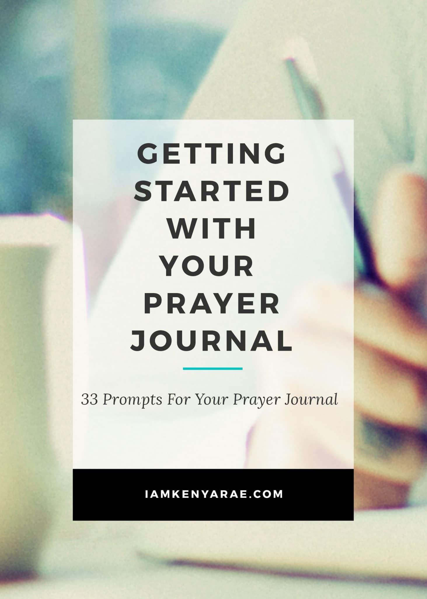 33 of the Most Helpful Ideas To Get Started Prayer Journaling Instantly
