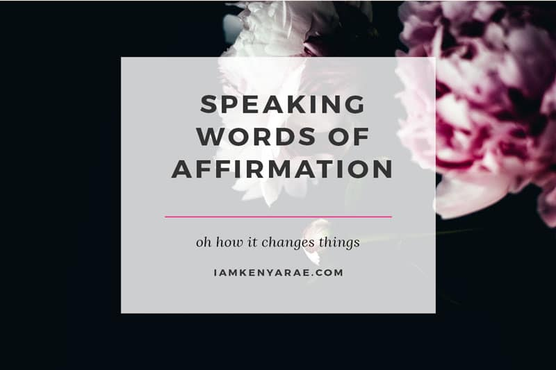 What Happens When You Speak Words of Affirmation