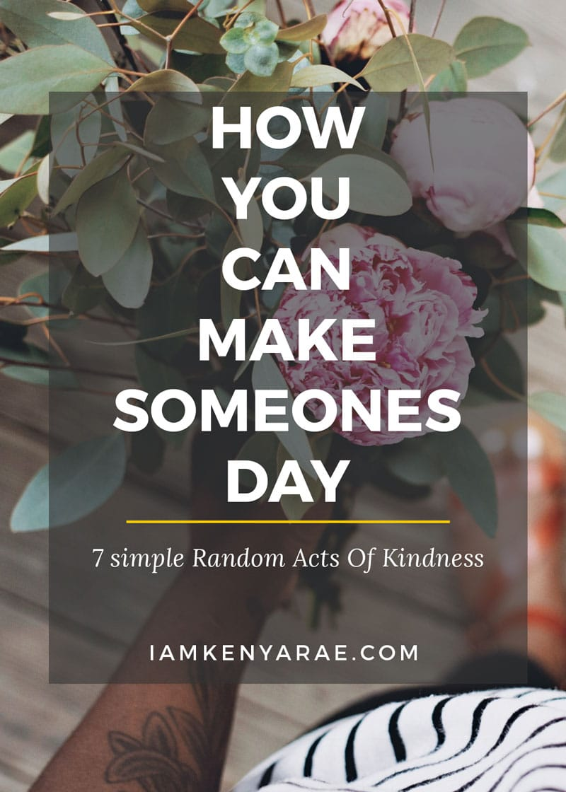 7 Simple Ways To Make Someones Day Today with Random Acts of Kindness