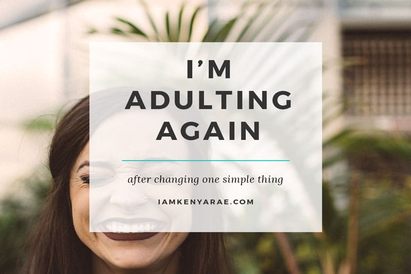 "How Changing One Simple Thing Is Helping Me ""Adult"" Again"