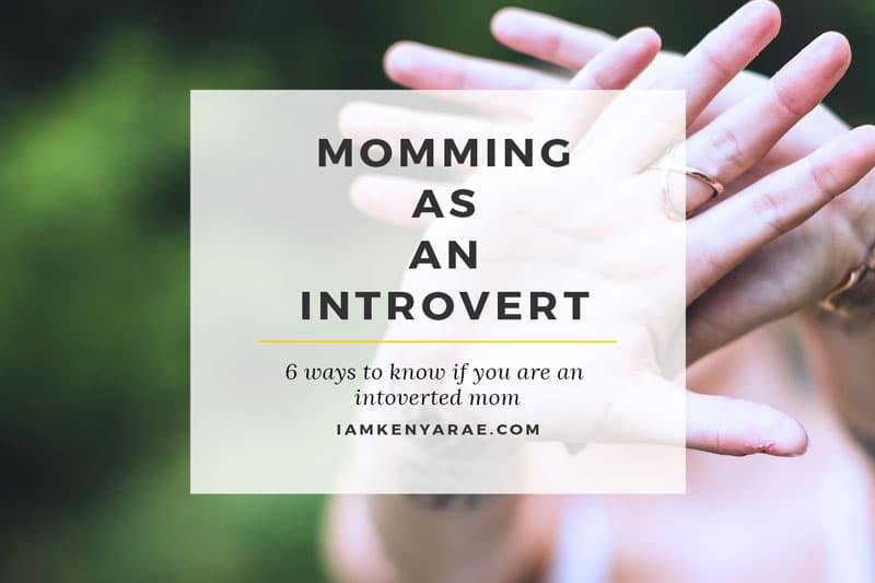 6 Ways You Know You Are An Introverted Mom