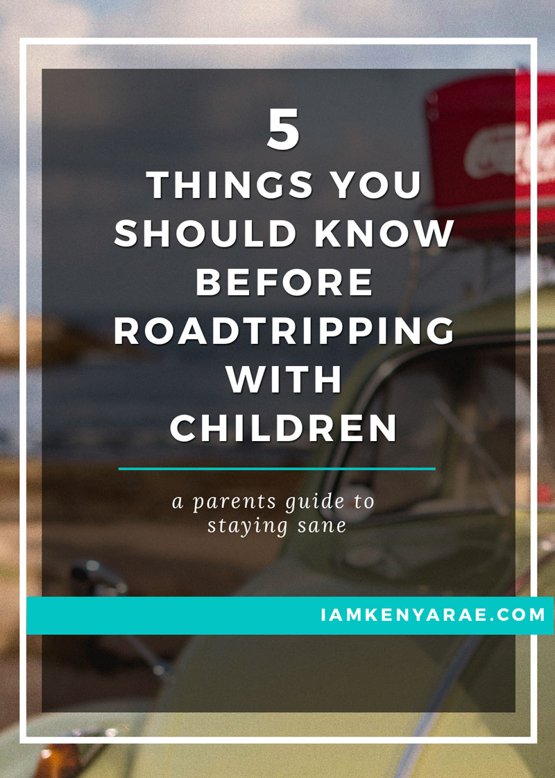 5 Things You Need To Know Before Road Tripping With Children