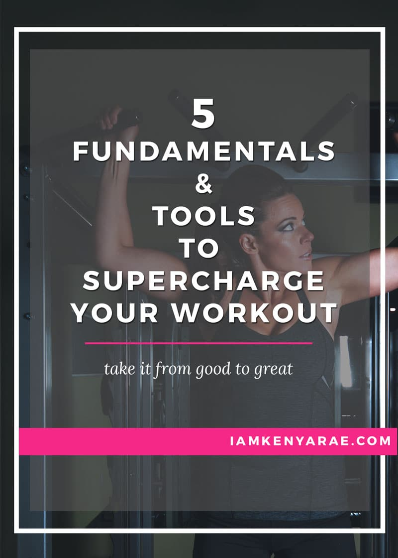 5 Fundamentals For Going From a Good to Great Workout