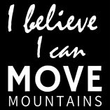 I Can Move Mountains