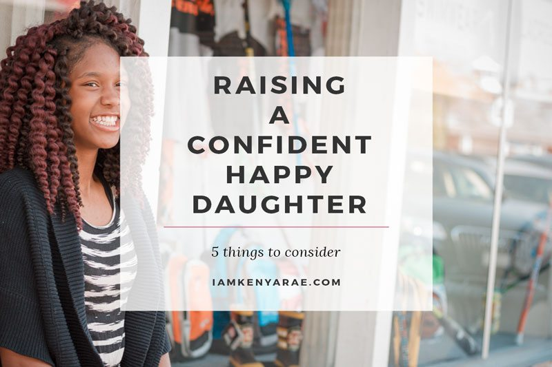 Raising A Daughter To Be Happy and Confident