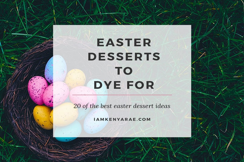 20 Of The Best Dessert Ideas For Easter