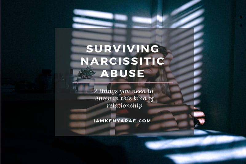2 Things You Need To Know To Survive a Relationship With Narcissistic Abuse