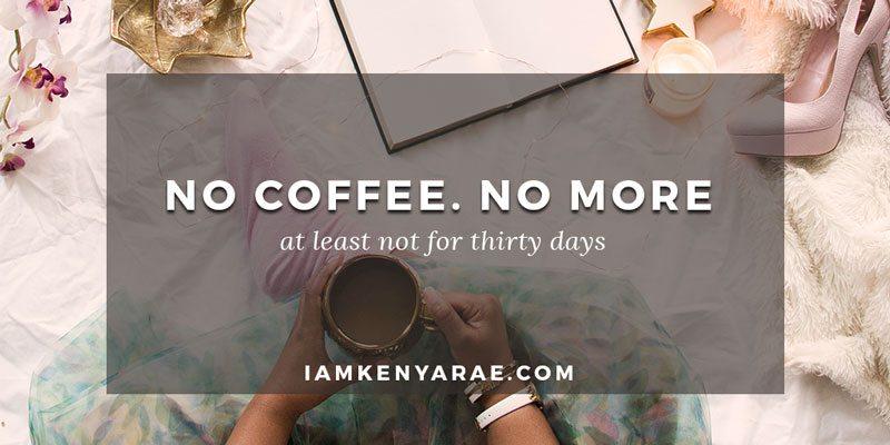 gave up coffee