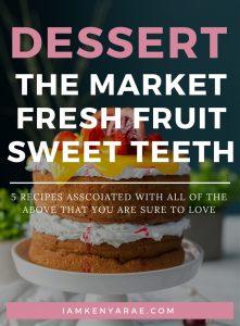 5 The Tasty Ways To Make Fresh Fruit A Part Of Dessert