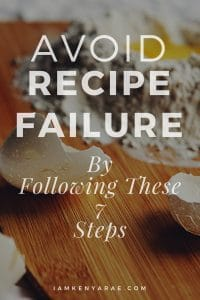 avoid recipe failure by following these 7 steps