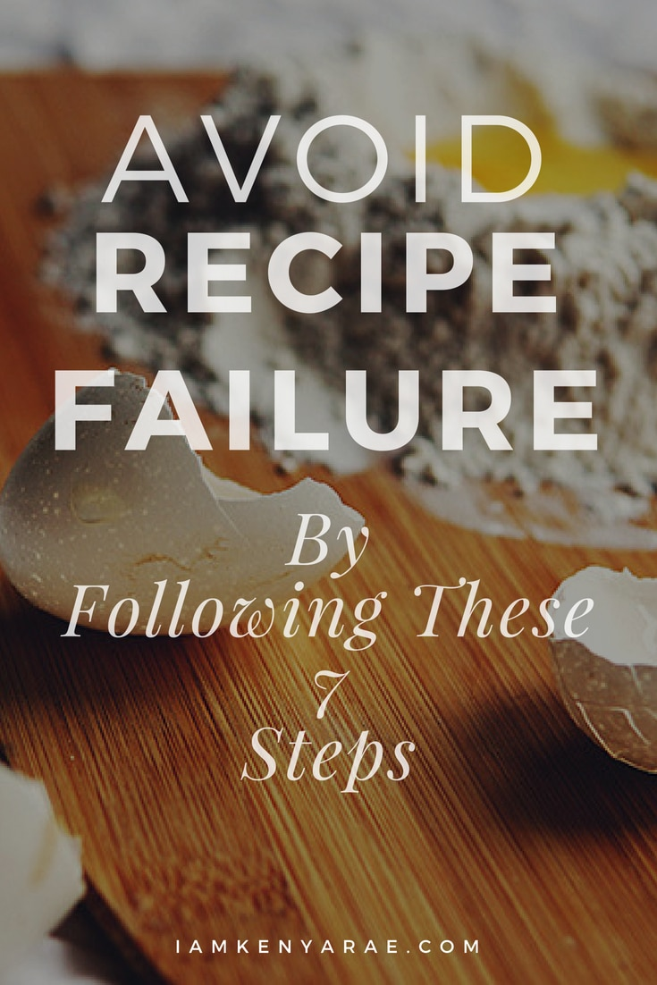 """How To Avoid Recipe Failure When Making New Recipes Recipe failure happens to the best of us. But if you take me up on these 7 steps and it doesn't come out, you can say, """"it's you, not me!"""" #cookingtips #recipemaking #howtocook"""