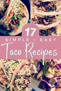 17 Simple and Easy Taco Recipes