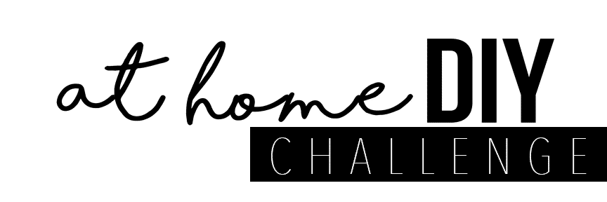 At Home DIY Challenge