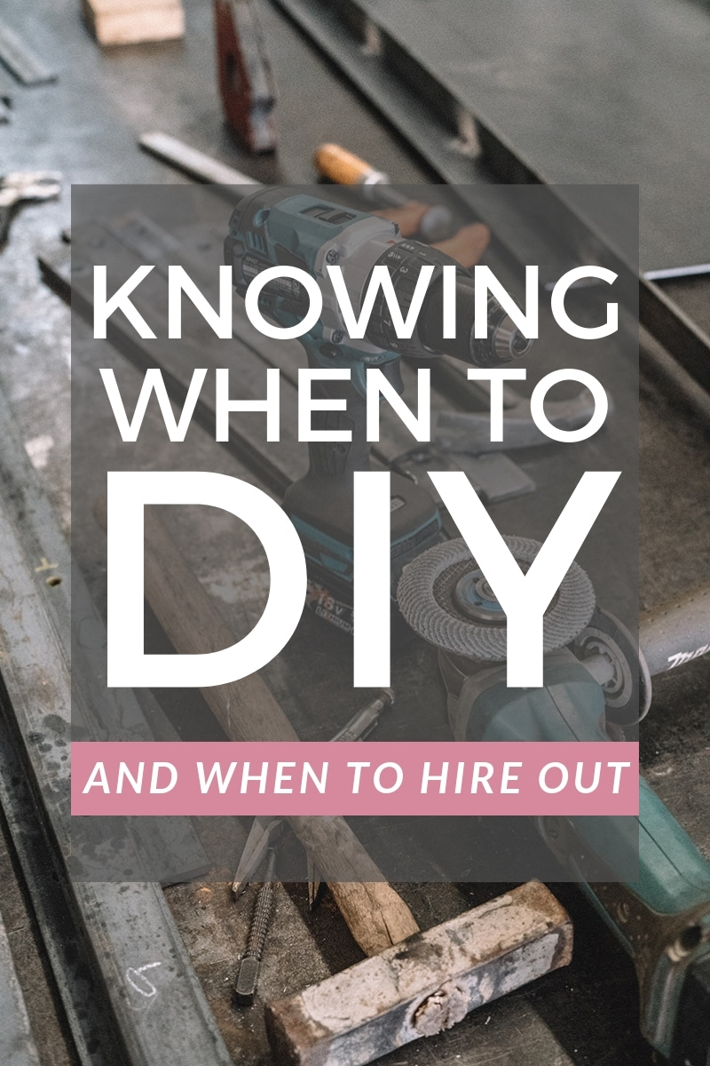 knowing when to DIY and when to hire out