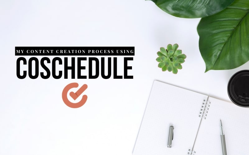 My content creation process using coschedule
