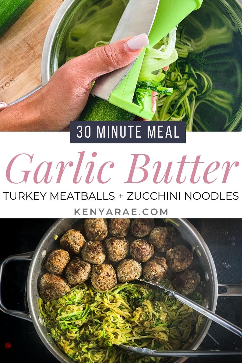 garlic butter turkey meatballs and zucchini noodles